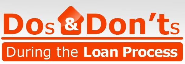 Dos and Donts During the Loan Process